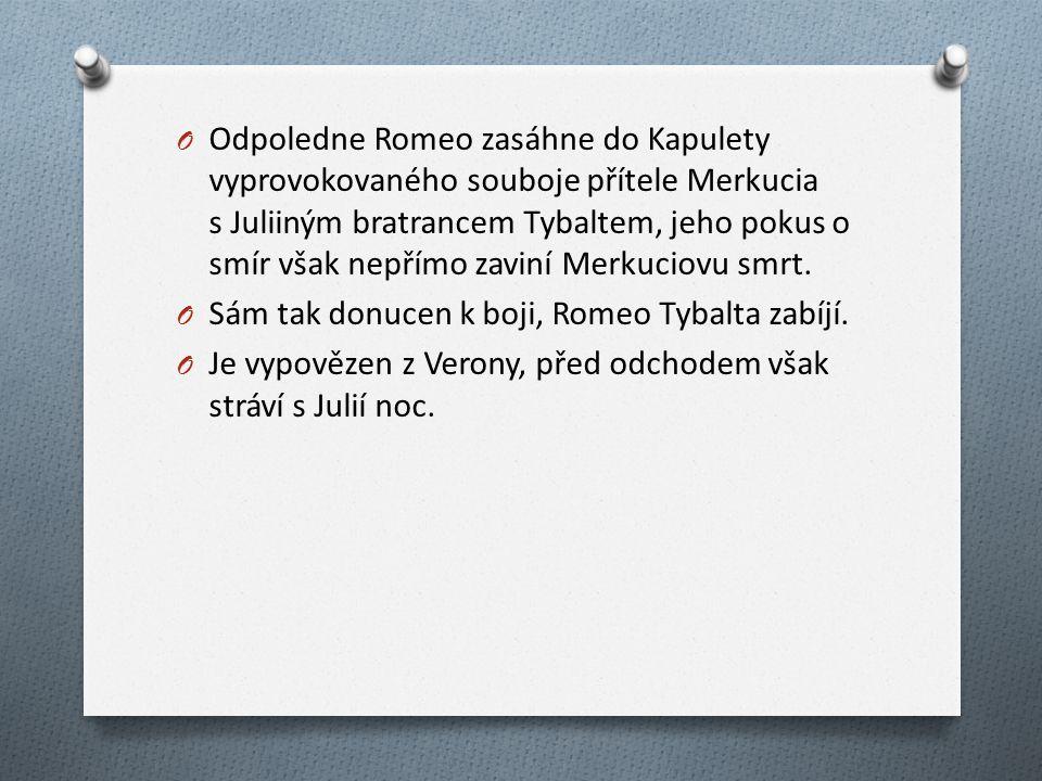 O Odpoledne Romeo zasáhne do Kapulety vyprovokovaného souboje přítele Merkucia s Juliiným bratrancem Tybaltem, jeho pokus o smír však nepřímo zaviní Merkuciovu smrt.