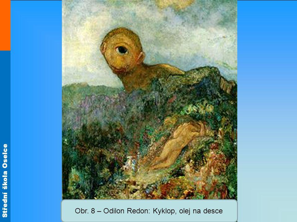 Střední škola Oselce Obr. 8 – Odilon Redon: Kyklop, olej na desce