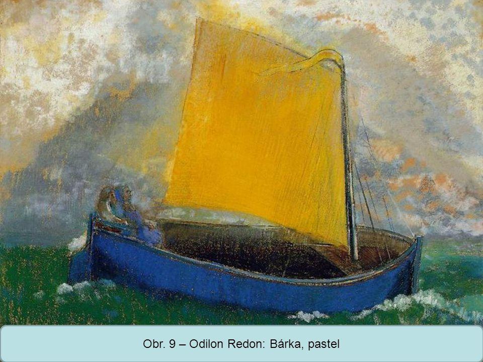 Střední škola Oselce Obr. 9 – Odilon Redon: Bárka, pastel