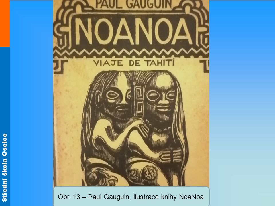 Střední škola Oselce Obr. 13 – Paul Gauguin, ilustrace knihy NoaNoa