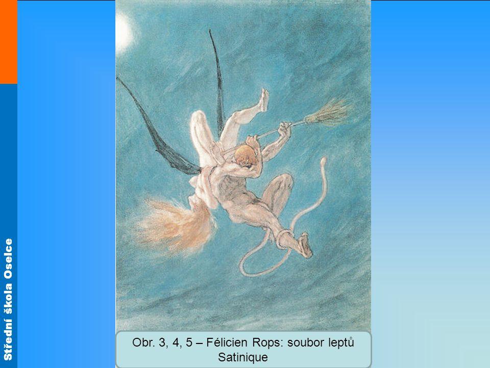Střední škola Oselce Obr. 3, 4, 5 – Félicien Rops: soubor leptů Satinique