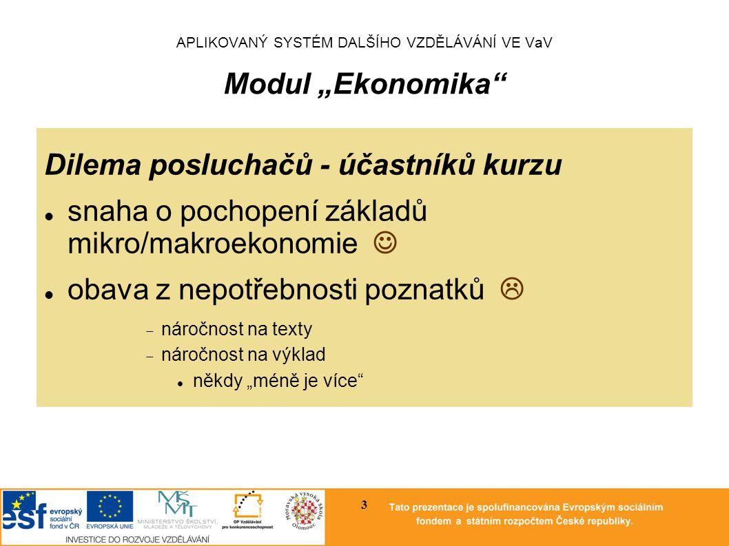 """APLIKOVANÝ SYSTÉM DALŠÍHO VZDĚLÁVÁNÍ VE VaV Modul """"Ekonomika Ekonomie vědy a výzkumu 4"""