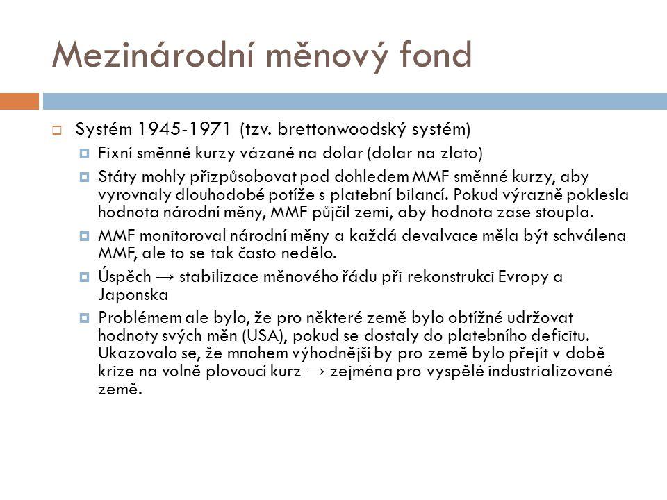Mezinárodní měnový fond  Systém 1945-1971 (tzv.