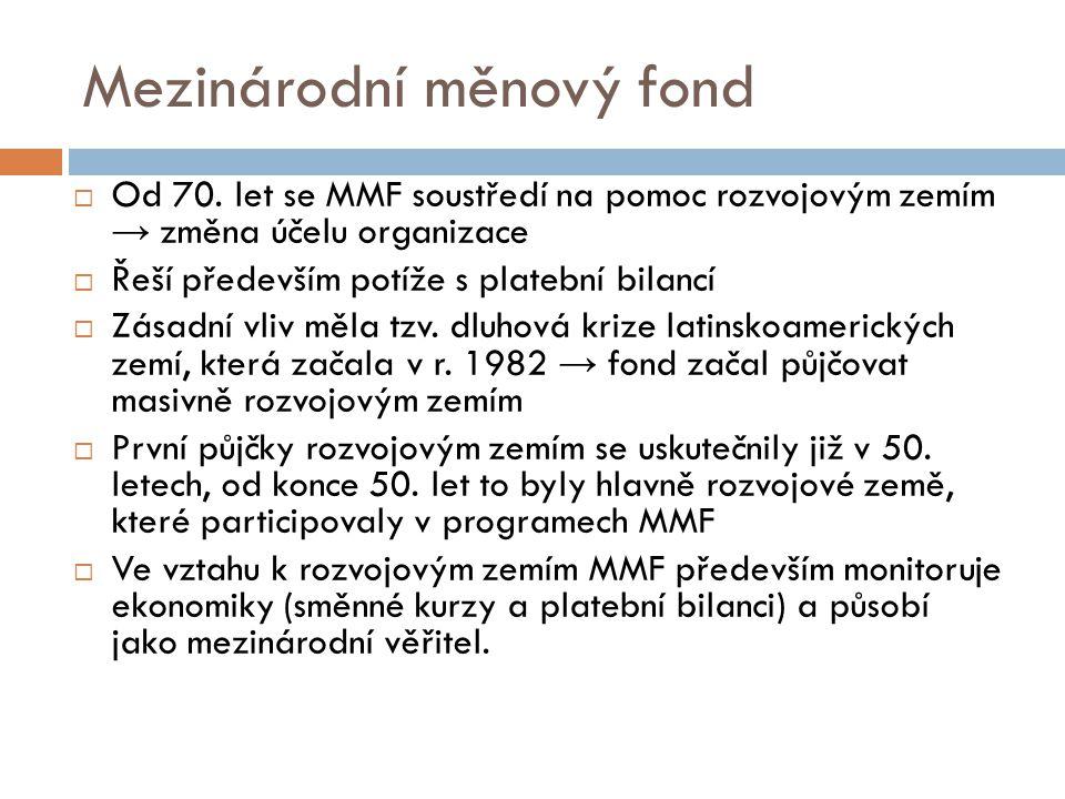 Mezinárodní měnový fond  Od 70.