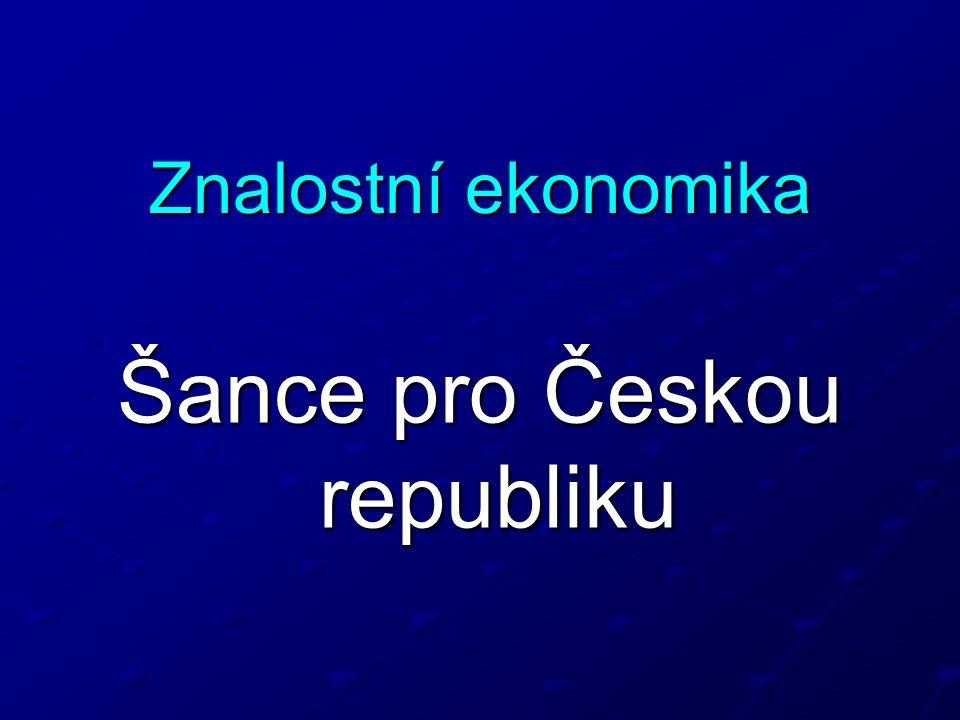 Znalostní ekonomika Šance pro Českou republiku