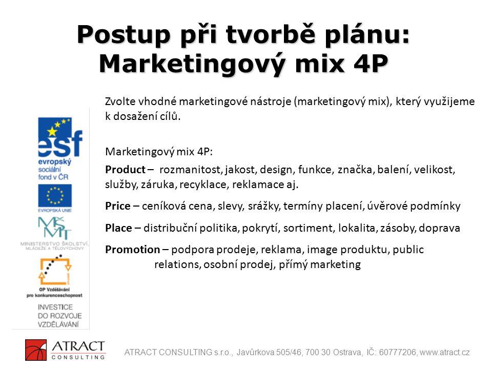 Zvolte vhodné marketingové nástroje (marketingový mix), který využijeme k dosažení cílů. Marketingový mix 4P: Product – rozmanitost, jakost, design, f