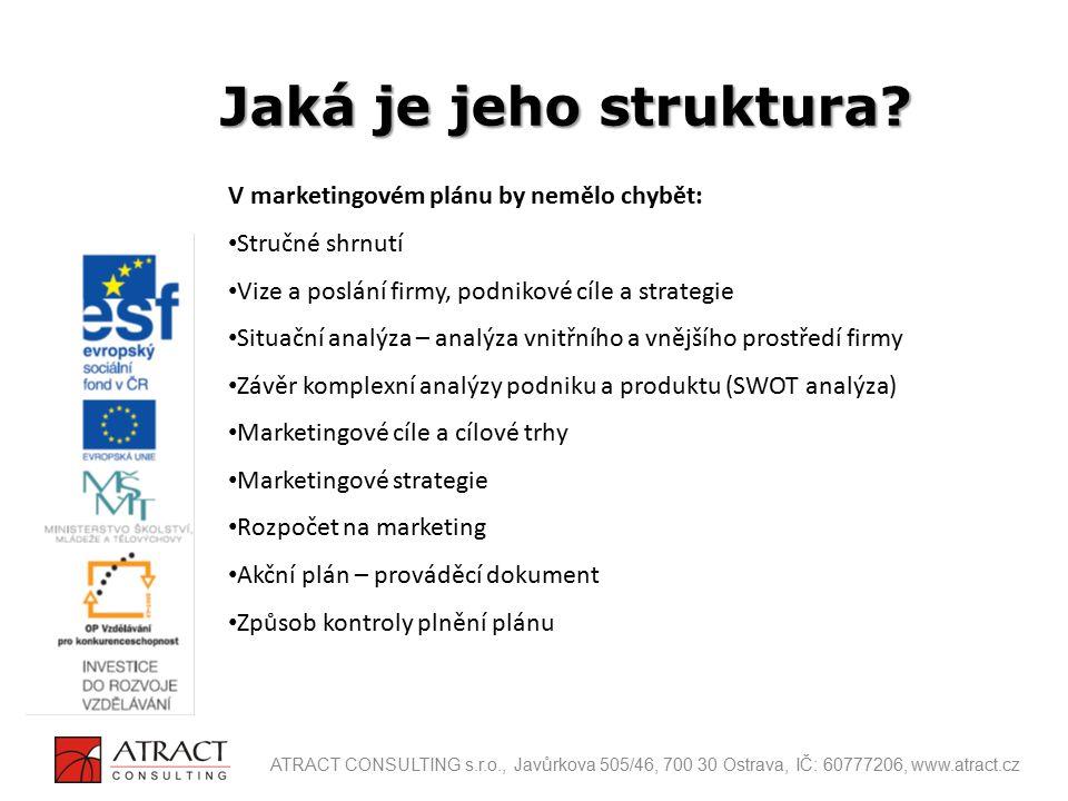 V marketingovém plánu by nemělo chybět: Stručné shrnutí Vize a poslání firmy, podnikové cíle a strategie Situační analýza – analýza vnitřního a vnější