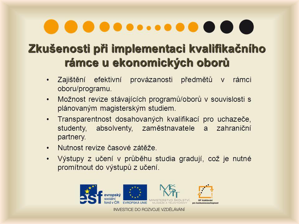 Zkušenosti při implementaci kvalifikačního rámce u ekonomických oborů Zajištění efektivní provázanosti předmětů v rámci oboru/programu.