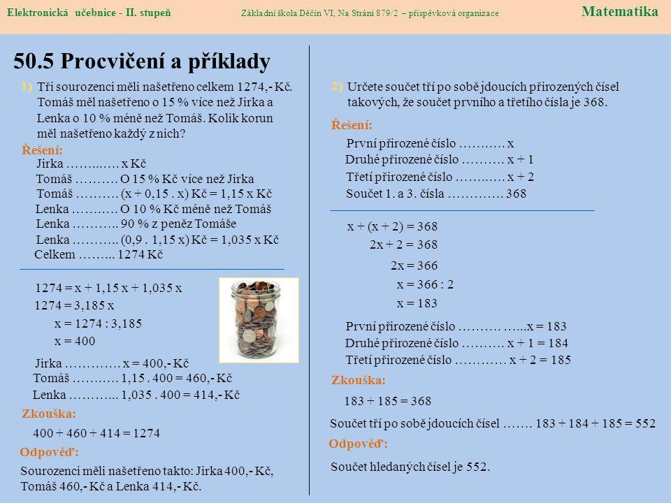 Elektronická učebnice – II. stupeň Matematika Základní škola Děčín VI, Na Stráni 879/2 – příspěvková organizace 50.5 Procvičení a příklady Elektronick