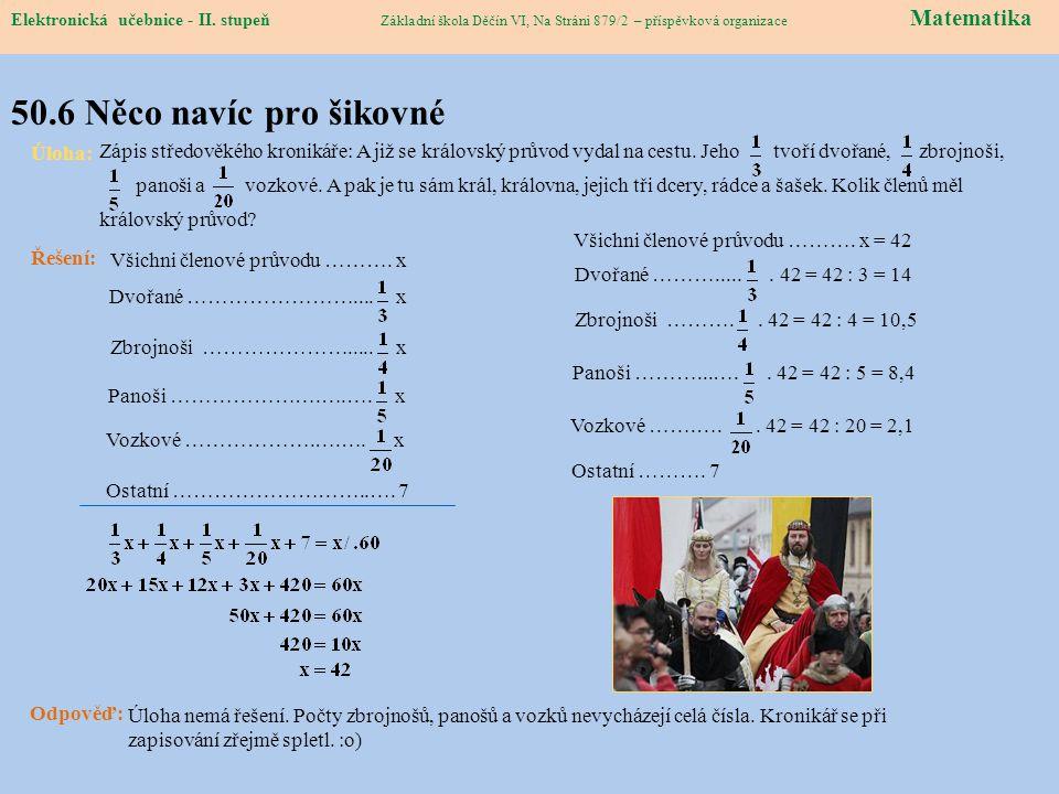 Elektronická učebnice – II. stupeň Matematika Základní škola Děčín VI, Na Stráni 879/2 – příspěvková organizace 50.6 Něco navíc pro šikovné Elektronic