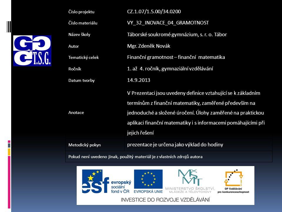 Číslo projektu CZ.1.07/1.5.00/34.0200 Číslo materiálu VY_32_INOVACE_04_GRAMOTNOST Název školy Táborské soukromé gymnázium, s.
