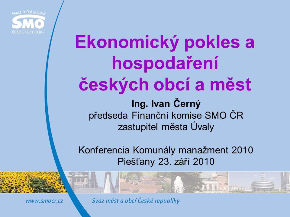 Ekonomický pokles a hospodaření českých obcí a měst Ekonomický pokles a hospodaření českých obcí a měst Ing.