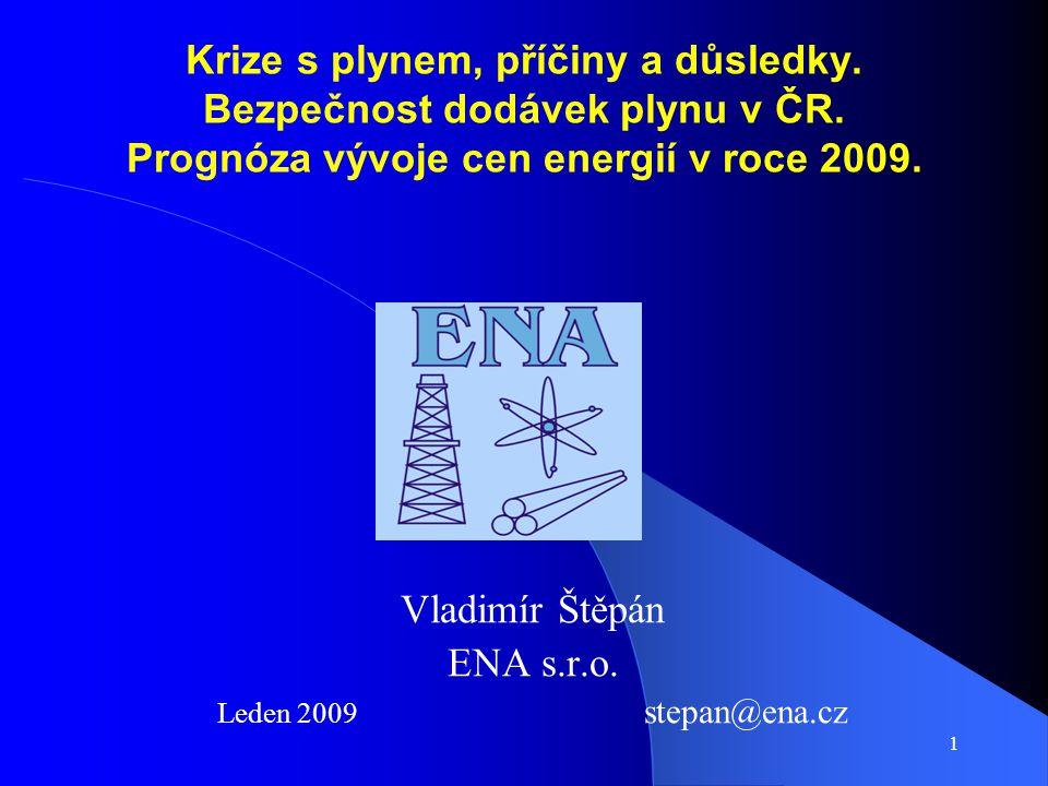 1 Krize s plynem, příčiny a důsledky. Bezpečnost dodávek plynu v ČR.
