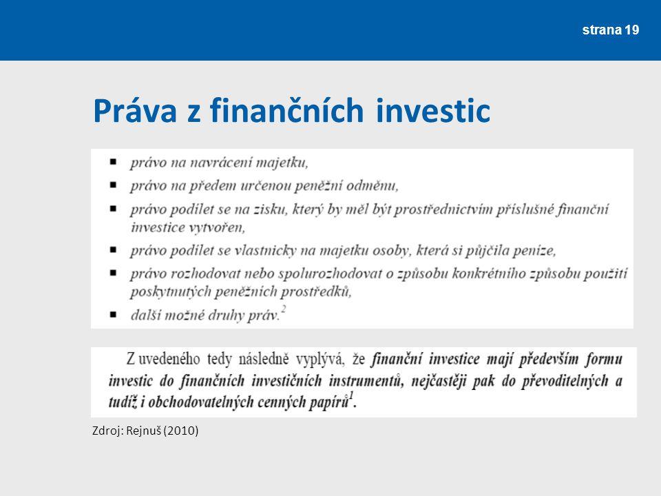 Práva z finančních investic strana 19 Zdroj: Rejnuš (2010)
