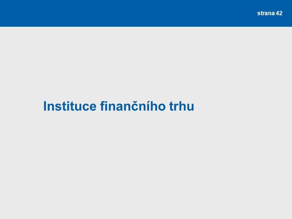 Instituce finančního trhu strana 42