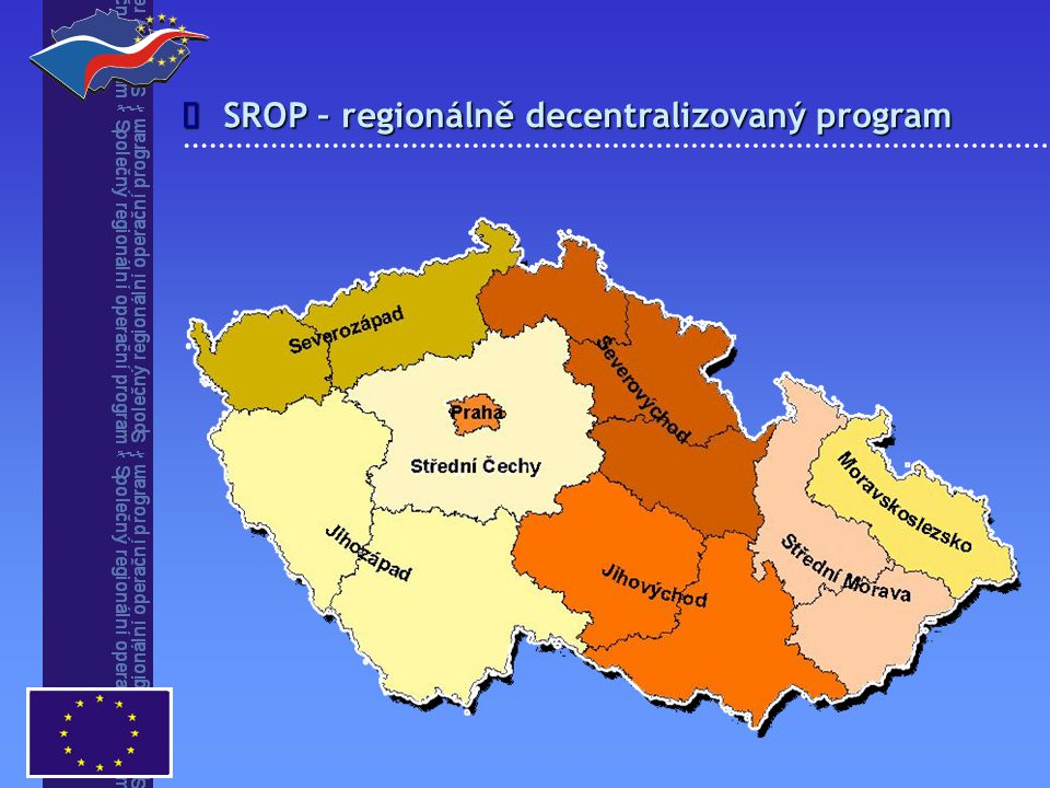 SROP – regionálně decentralizovaný program 