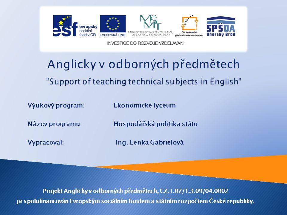 Výukový program:Ekonomické lyceum Název programu: Hospodářská politika státu Vypracoval: Ing.