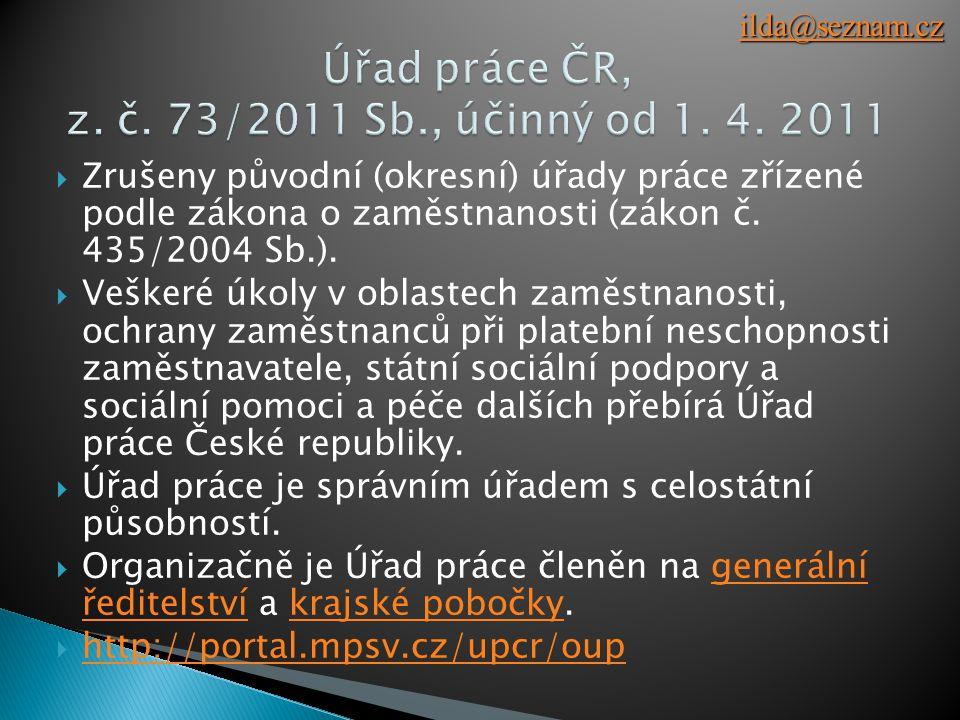  Zrušeny původní (okresní) úřady práce zřízené podle zákona o zaměstnanosti (zákon č.