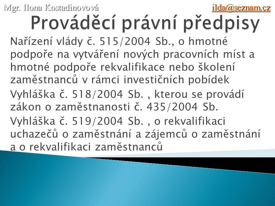  Úprava je obsažena v zákoně o zaměstnanosti, z.č.