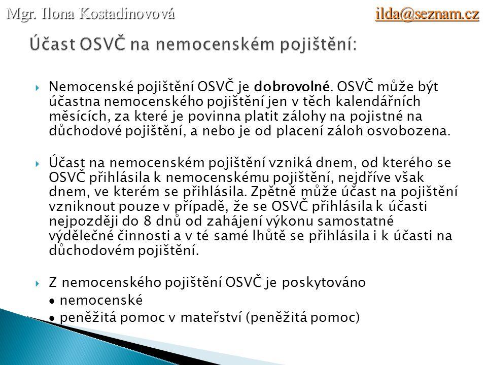  Nemocenské pojištění OSVČ je dobrovolné.