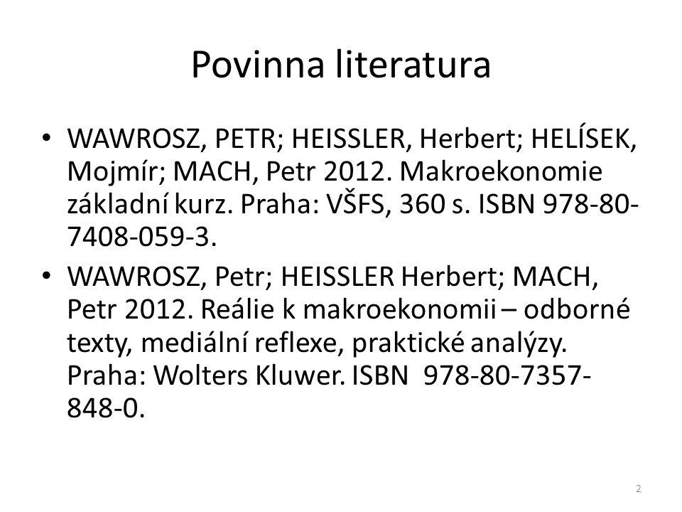 Povinna literatura WAWROSZ, PETR; HEISSLER, Herbert; HELÍSEK, Mojmír; MACH, Petr 2012.