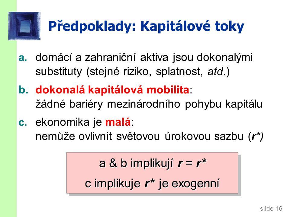 slide 16 Předpoklady: Kapitálové toky a.