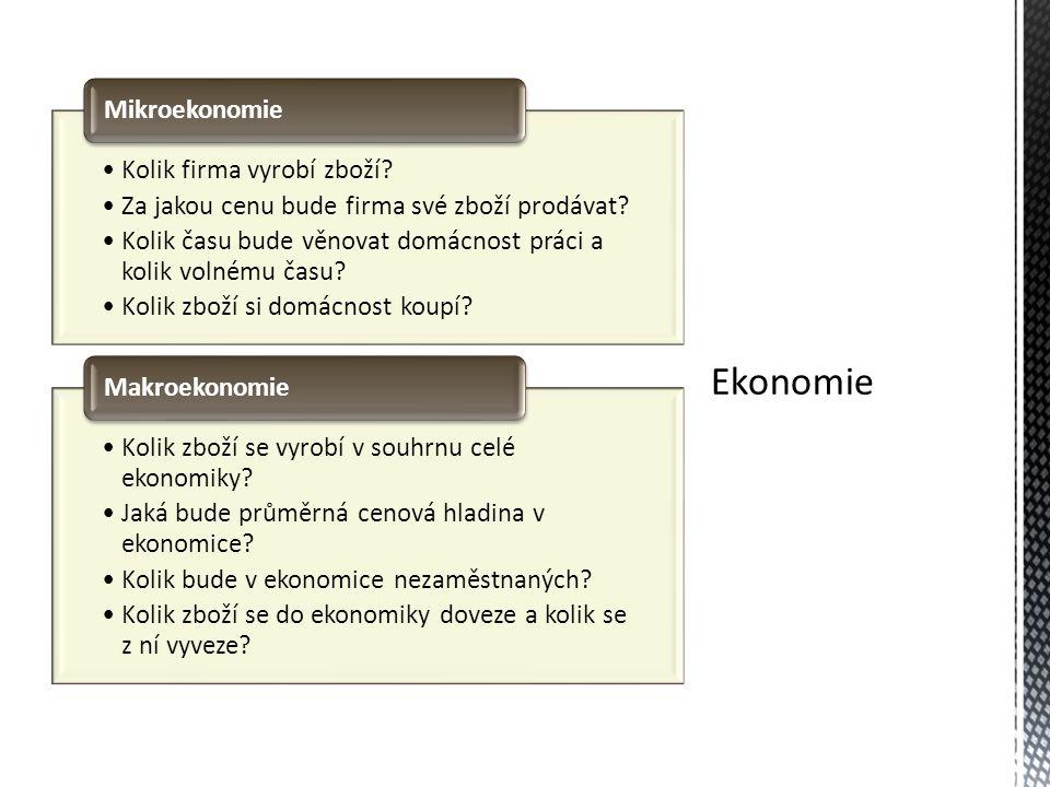  Pro tvůrce hospodářské politiky a z toho plyne význam pro celou společnost.