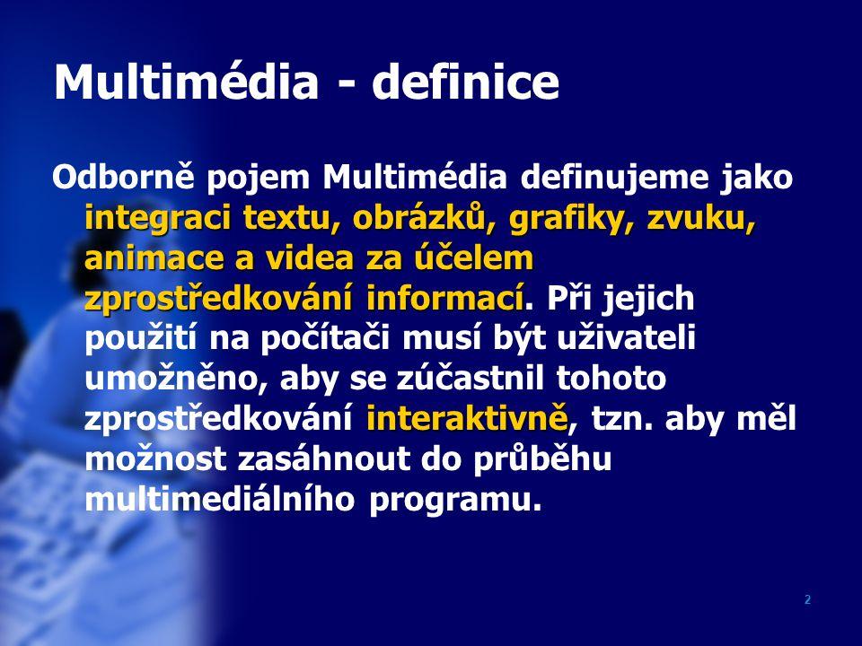 2 Multimédia - definice integraci textu, obrázků, grafiky, zvuku, animace a videa za účelem zprostředkování informací interaktivně Odborně pojem Multimédia definujeme jako integraci textu, obrázků, grafiky, zvuku, animace a videa za účelem zprostředkování informací.