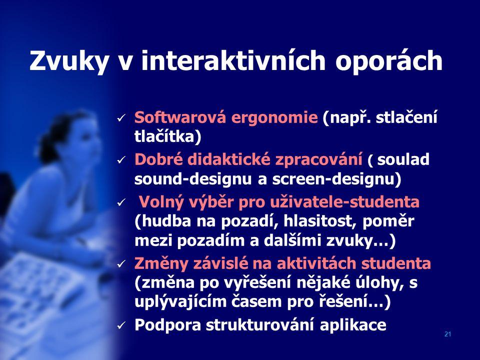 21 Zvuky v interaktivních oporách Softwarová ergonomie (např.