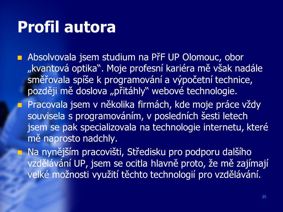 "29 Profil autora Absolvovala jsem studium na PřF UP Olomouc, obor ""kvantová optika ."