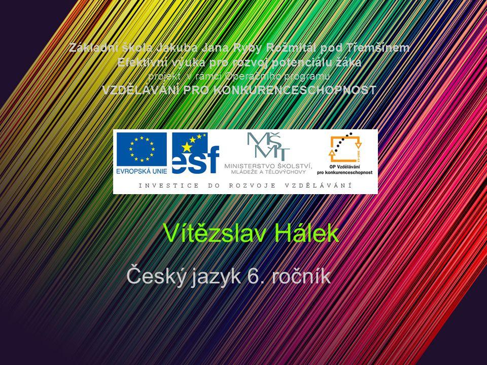 Vítězslav Hálek Český jazyk 6.
