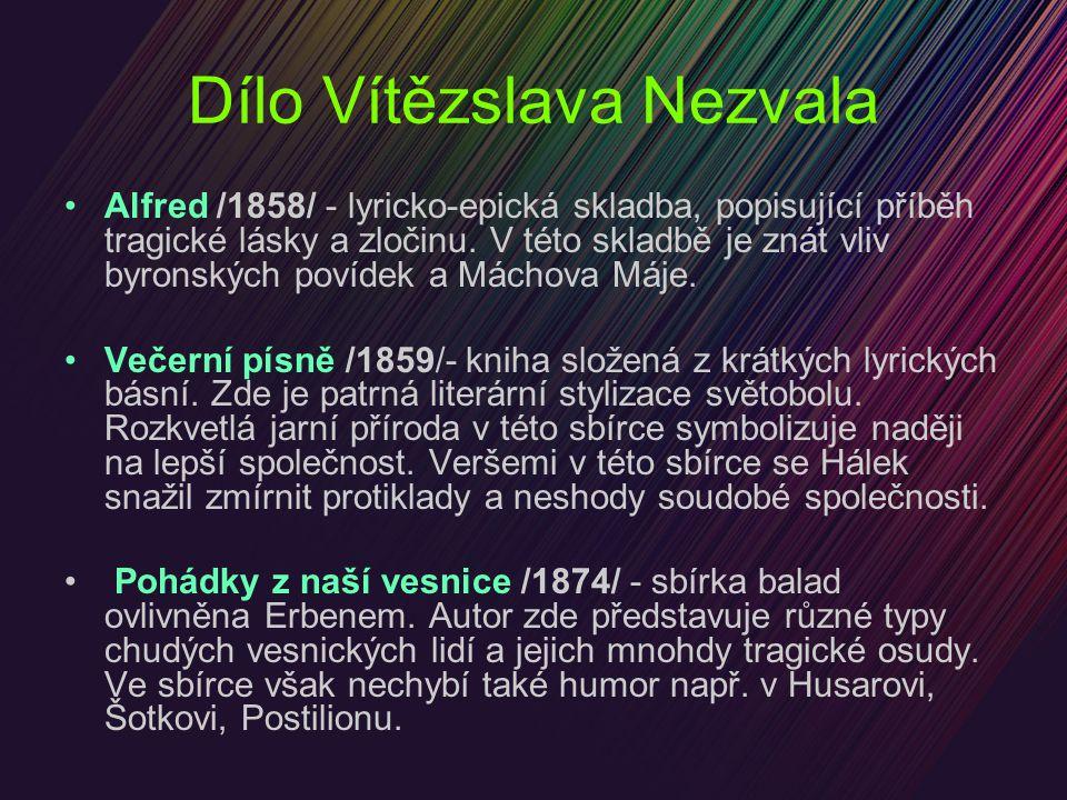 Dílo Vítězslava Nezvala Alfred /1858/ - lyricko-epická skladba, popisující příběh tragické lásky a zločinu.