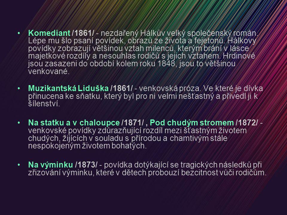 Komediant /1861/ - nezdařený Hálkův velký společenský román.
