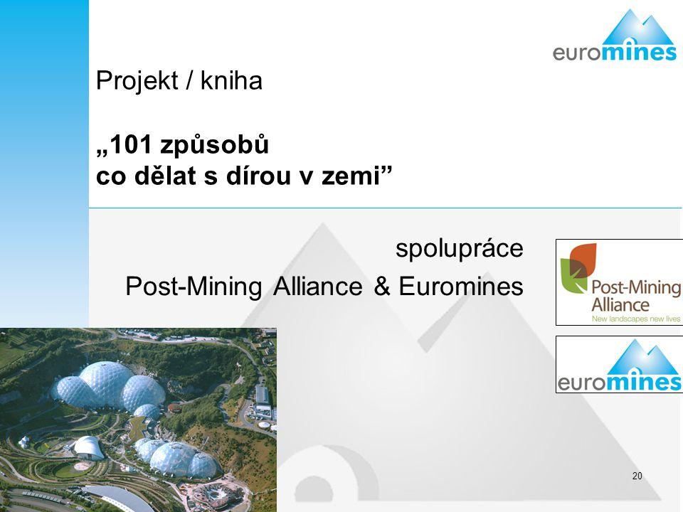 """20 Projekt / kniha """"101 způsobů co dělat s dírou v zemi"""" spolupráce Post-Mining Alliance & Euromines"""