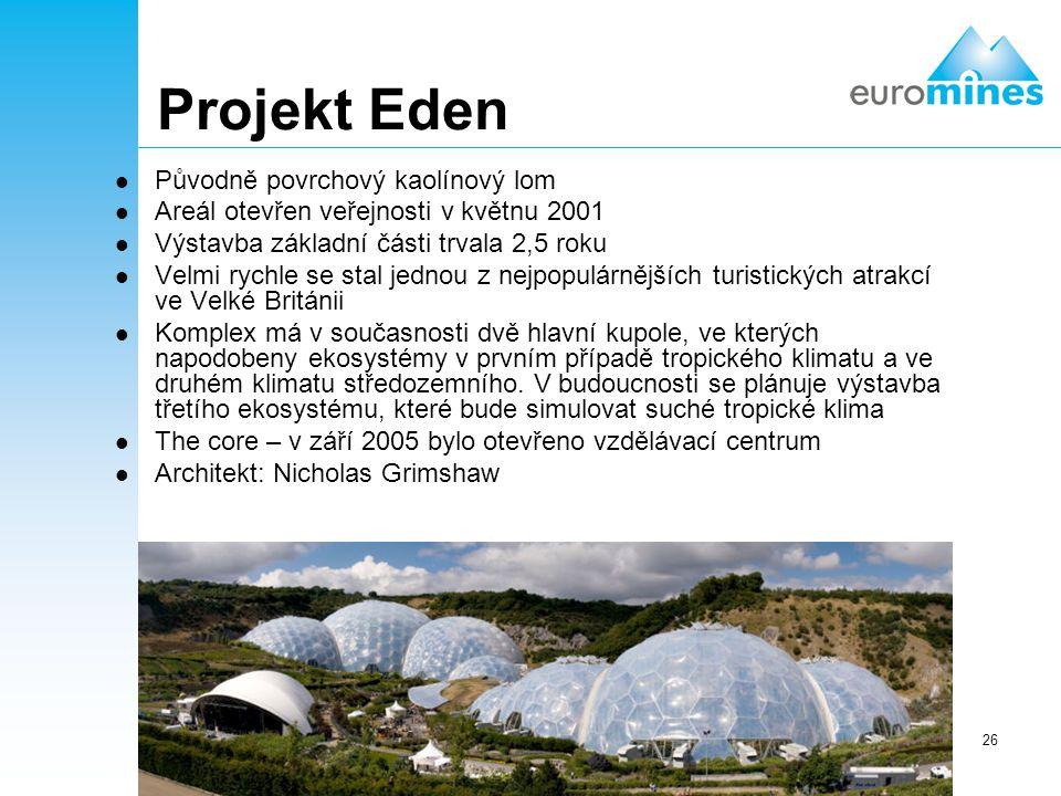 26 Projekt Eden Původně povrchový kaolínový lom Areál otevřen veřejnosti v květnu 2001 Výstavba základní části trvala 2,5 roku Velmi rychle se stal je