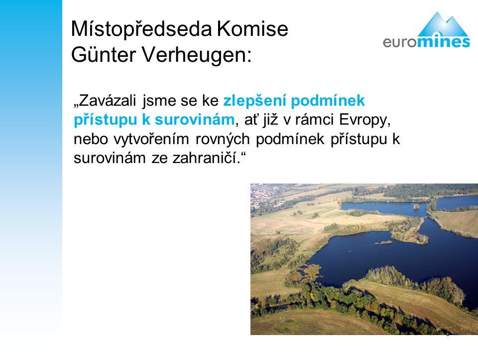 """5 Místopředseda Komise Günter Verheugen: """"Zavázali jsme se ke zlepšení podmínek přístupu k surovinám, ať již v rámci Evropy, nebo vytvořením rovných p"""