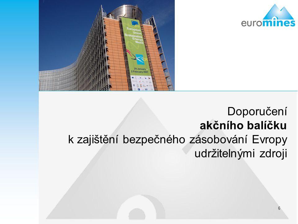17 Projekty Euromines mají mimo jiné poukázat na: Roli těžebního průmyslu pro společnost.
