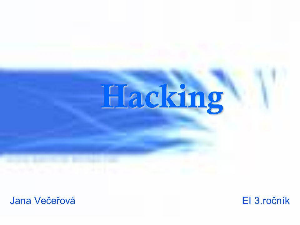 Hacking Jana Večeřová EI 3.ročník