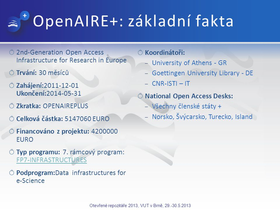 www.openaire.eu www.openaireplus.eu pavla.rygelova@vsb.cz Děkuji za pozornost.