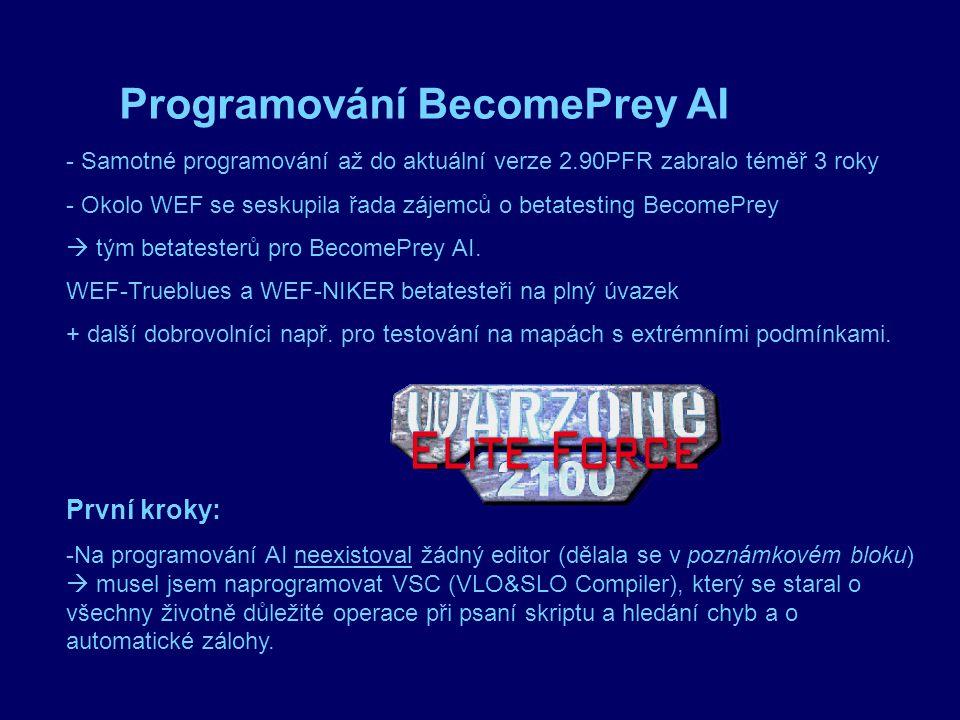 Programování BecomePrey AI - Samotné programování až do aktuální verze 2.90PFR zabralo téměř 3 roky - Okolo WEF se seskupila řada zájemců o betatesting BecomePrey  tým betatesterů pro BecomePrey AI.