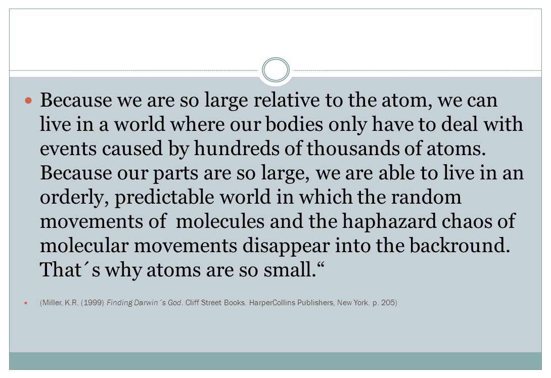 Because we are so large relative to the atom, we can live in a world where our bodies only have to deal with events caused by hundreds of thousands of atoms.
