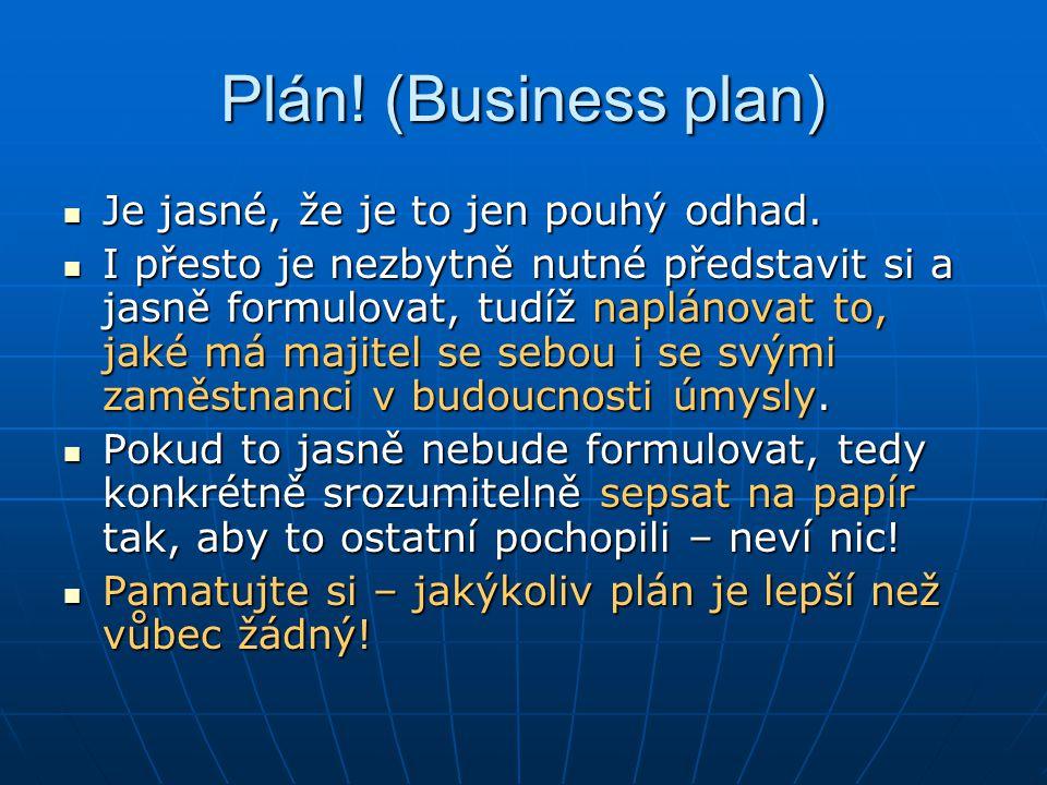 Plán. (Business plan) Je jasné, že je to jen pouhý odhad.