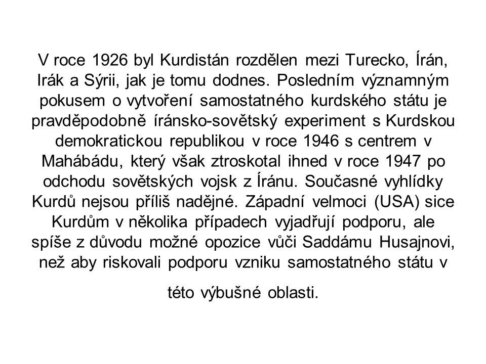 V roce 1926 byl Kurdistán rozdělen mezi Turecko, Írán, Irák a Sýrii, jak je tomu dodnes. Posledním významným pokusem o vytvoření samostatného kurdskéh