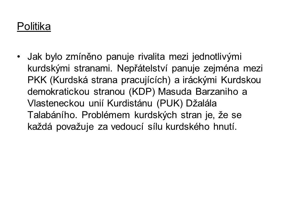 Politika Jak bylo zmíněno panuje rivalita mezi jednotlivými kurdskými stranami. Nepřátelství panuje zejména mezi PKK (Kurdská strana pracujících) a ir