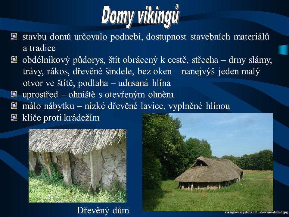 www.os-midgard.info/viking/obr/expanze.jpg Mapka osídlení Skandinávie málo cest, možnosti nabízelo moře Skandinávci – nejlepší námořníci - nejšikovnější stavitelé lodí