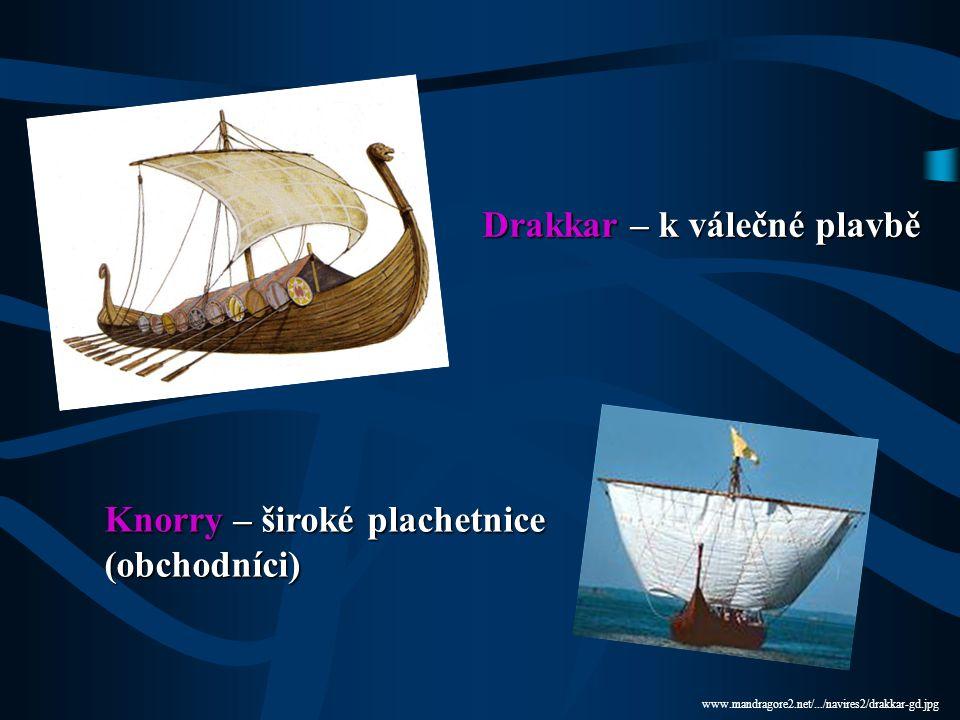 1.bp.blogspot.com/.../s400/drakkar.jpg Válečné lodě s dračí hlavou = drakkary - plavidla stavěli bez plánů, z dubového dřeva - plaňky na bocích se překrývaly - pro utěsnění mezer = směs dehtu a zvířecích chlupů