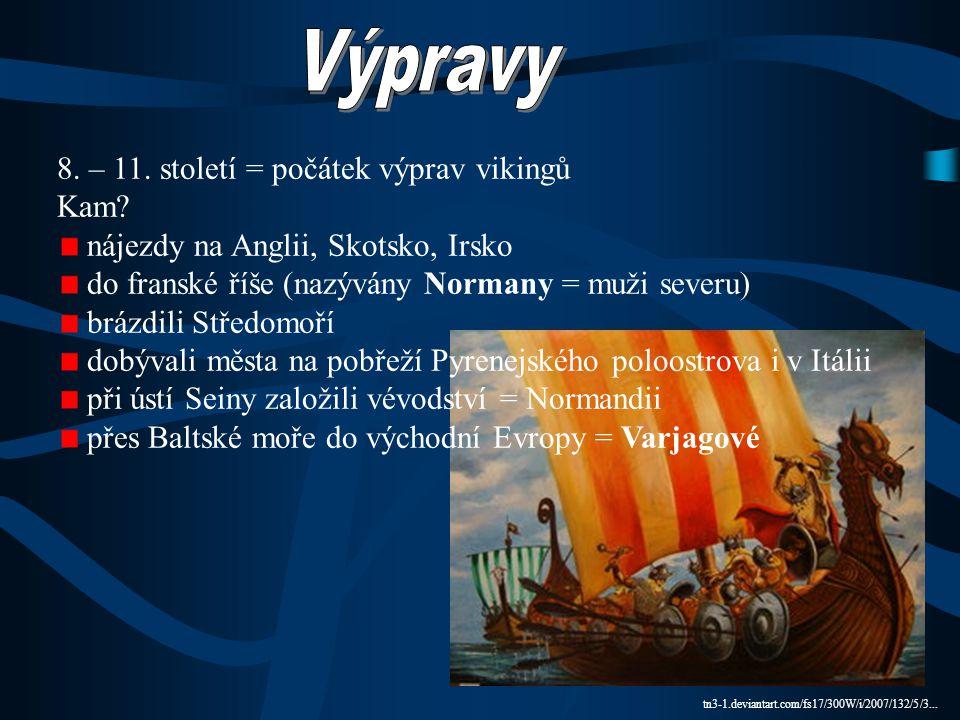 Drakkar – k válečné plavbě Knorry – široké plachetnice (obchodníci) www.mandragore2.net/.../navires2/drakkar-gd.jpg