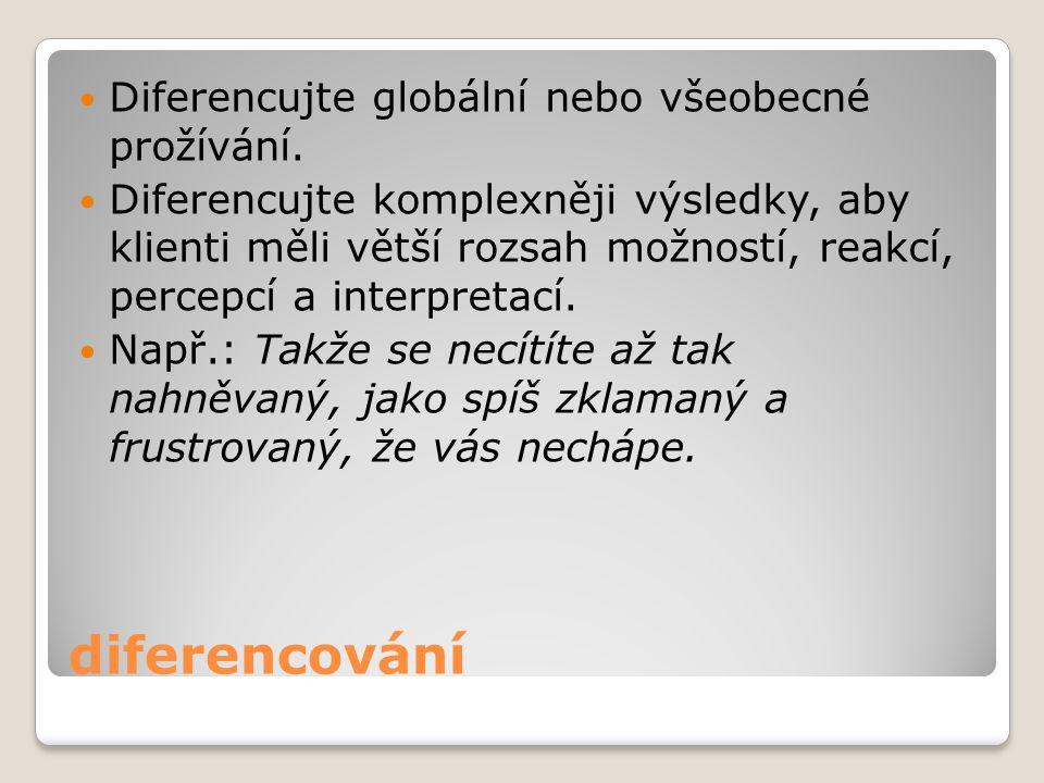 diferencování Diferencujte globální nebo všeobecné prožívání.