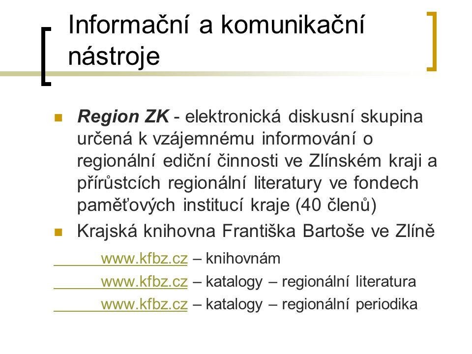 Informační a komunikační nástroje Region ZK - elektronická diskusní skupina určená k vzájemnému informování o regionální ediční činnosti ve Zlínském k