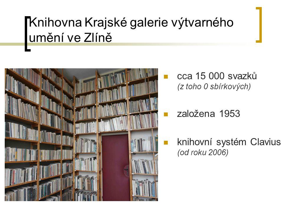 Knihovna Krajské galerie výtvarného umění ve Zlíně cca 15 000 svazků (z toho 0 sbírkových) založena 1953 knihovní systém Clavius (od roku 2006)
